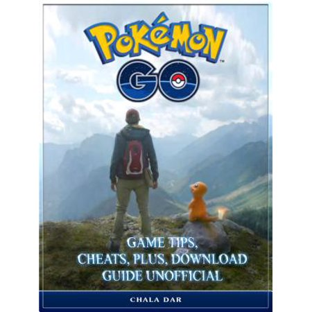 Pokemon Go Game Tips, Cheats, Plus, Download Guide Unofficial - eBook](Go Plus)