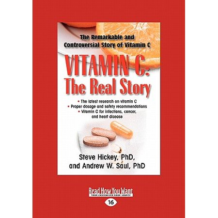 Vitamin C : The Real Story: The Remarkable and Controversial Healing Factor  (Easyread Large Edition)