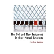 The Old and New Testament in Thier Mutual Relations