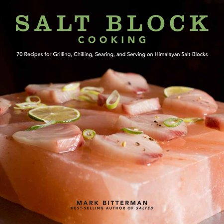 Salt Block Cooking: 70 Recipes for Grilling, Chilling, Searing, and Serving on Himalayan Salt Blocks - Margarita Salt Recipe