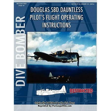 Douglas Sbd Dauntless Dive Bomber Pilot's Flight Manual