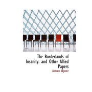The Borderlands of Insanity : And Other Allied Papers