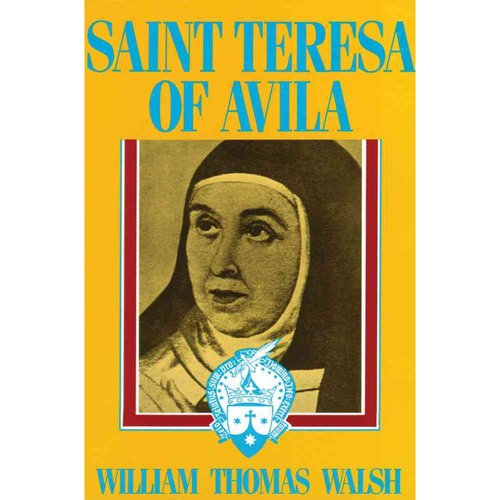 Saint Teresa of Avila: A Biography