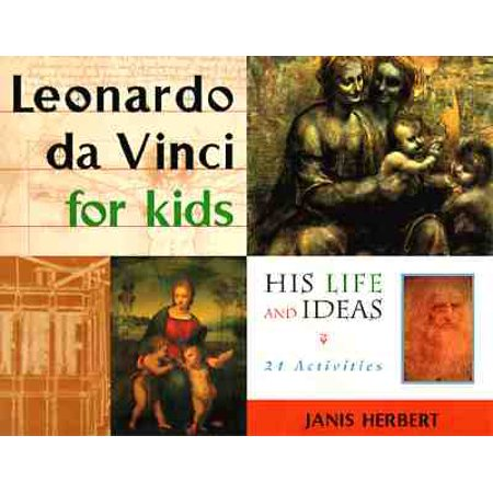 Leonardo da Vinci for Kids : His Life and Ideas, 21 Activities (Ideas Halloween Party Activities)