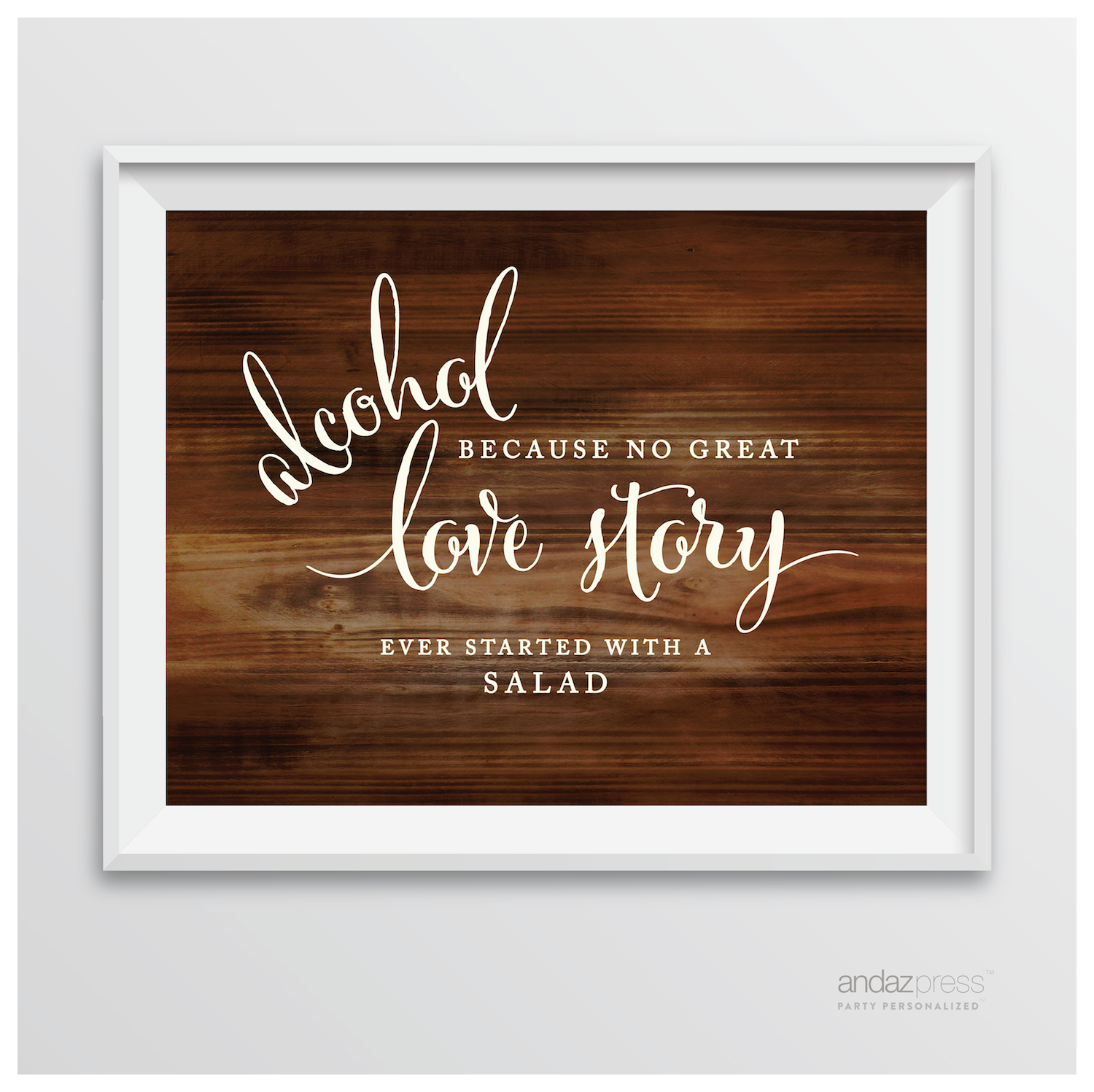 Alcohol, No Story Started With A Salad Rustic Wood Wedding Party Signs