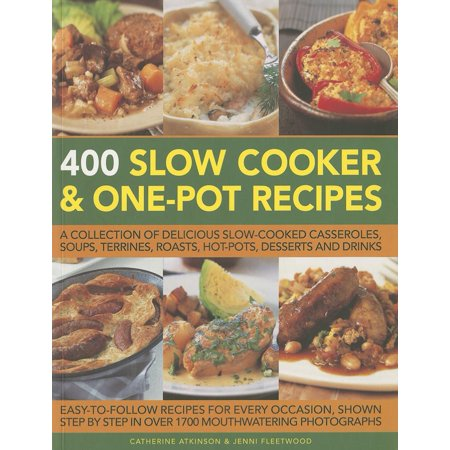 400 Slow Cooker and One-Pot Recipes : A Collection of Delicious Slow-Cooked Casseroles, Soups, Terrines, Roasts, Hot-Pots, Desserts and Drinks - Festive Halloween Drink Recipes