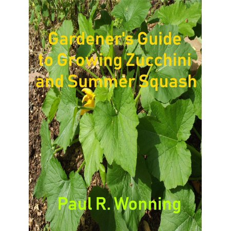 Gardener's Guide to Growing Zucchini and Summer Squash -