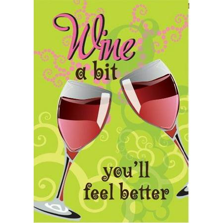 """Image of """"Wine A Bit You'll Feel Better Humor Garden Flag Wine Glasses 12.5"""""""" x 18"""""""""""""""
