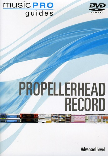 Musicpro Guides: Propellerhead Record Advanced by Hal Leonard
