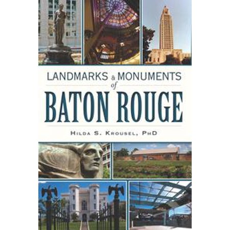 Landmarks and Monuments of Baton Rouge - - Tattoo Shops In Baton Rouge