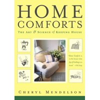 Home Comforts : The Art and Science of Keeping House