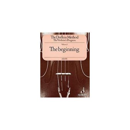 The Doflein Method for Violin Volume 1: The Beginning by Erich Doflein and Elma Doflein (Method Book 1 Violin)