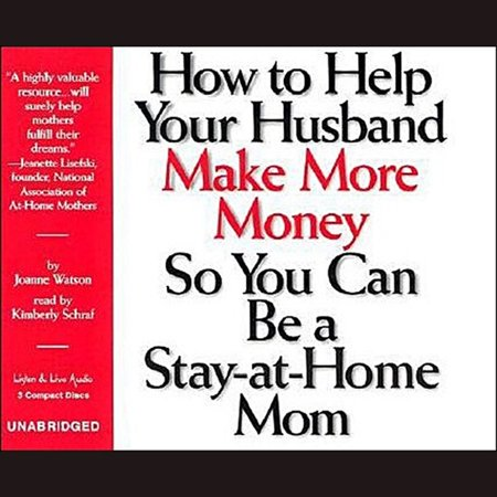 How To Help Your Husband Make More Money So You Can Be A Stay-At-Home Mom - (Stay At Home Mom Makes 8000 A Month)