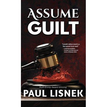 Assume Guilt : A Matt Barlow Mystery ()