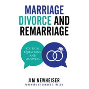 Marriage, Divorce, and Remarriage : Critical Questions and Answers