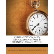 Organization and Management : Part I: Business Organization