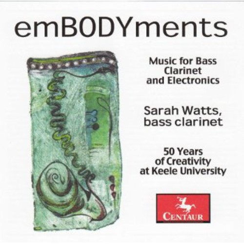 Embodyments: Music for Bass Clarinet & Electronics by