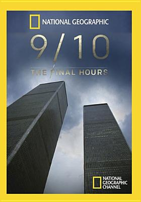 National Geographic: 9 10 The Final Hours (DVD) by National Geographic