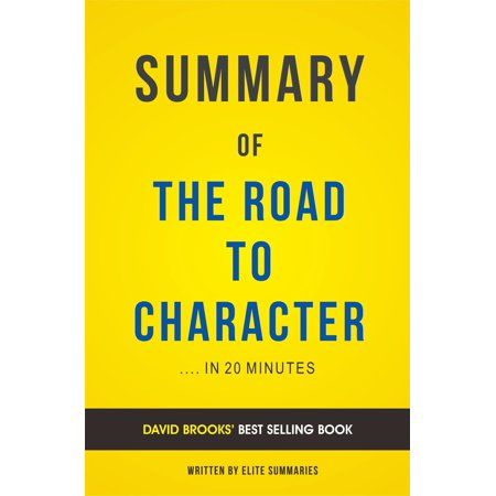 Summary of The Road to Character: by David Brooks | Includes Analysis -