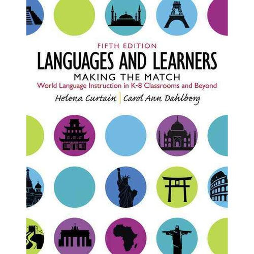 Languages and Learners Making the Match: World Language Instruction in K-8 Classrooms and Beyond