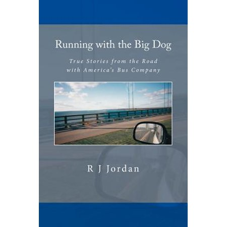 Running with the Big Dog : True Stories from the Road with America's Bus