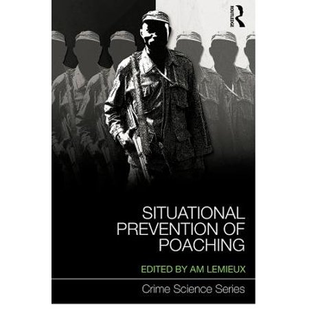 Situational Prevention of Poaching - eBook ()