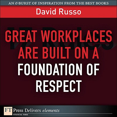 Great Workplaces Are Built on a Foundation of Respect - eBook