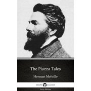 The Piazza Tales by Herman Melville - Delphi Classics (Illustrated) - eBook