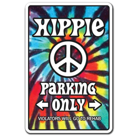 HIPPIE Aluminum Sign 60's peace rainbow tiedye parking Aluminum Signs movement radical hippy | Indoor/Outdoor | 14