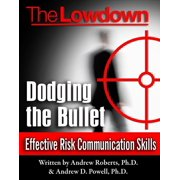 The Lowdown: Dodging the Bullet - Effective Risk Communication Skills - eBook