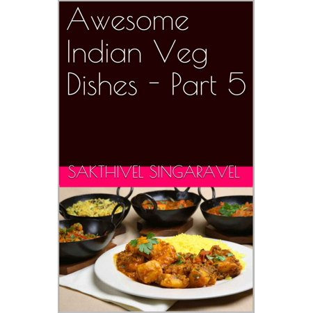 Awesome Indian Veg Dishes - Part 5 - eBook (Best Side Dish For Veg Biryani)