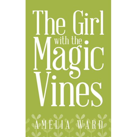 The Girl with the Magic Vines - eBook](Girls Vine)