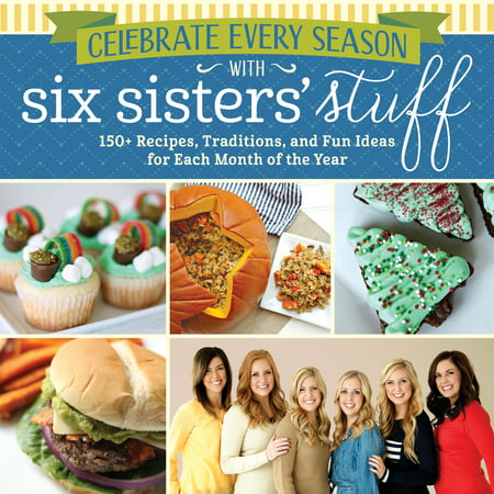 Celebrate Every Season with Six Sisters' Stuff : 150+ Recipes, Traditions, and Fun Ideas for Each Month of the - Fun Halloween Recipes