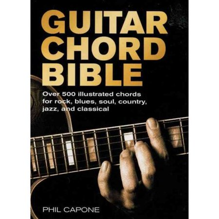 Guitar Chord Bible: Over 500 Illustrated Chords for Rock, Blues, Soul, Country, Jazz, and Classical