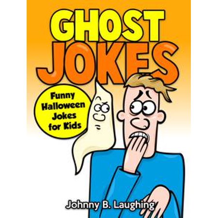 Ghost Jokes: Funny Halloween Jokes for Kids - - Text Halloween Jokes