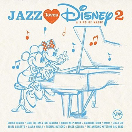 Jazz Loves Disney 2: A Kind Of Magic (Various Artists)