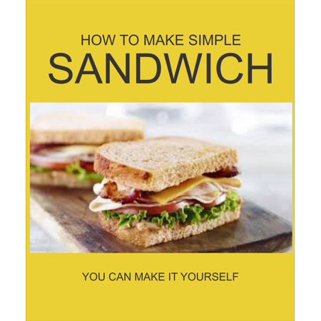 HOW TO MAKE SIMPLE SANDWICH - eBook