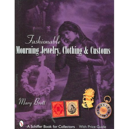 Fashionable Mourning Jewelry, Clothing, & Customs