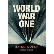 World War One : The Global Revolution