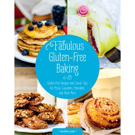 Fabulous Gluten-Free Baking : Gluten-Free Recipes and Clever Tips for Pizza, Cupcakes, Pancakes, and Much More - Clever Halloween Names For Food