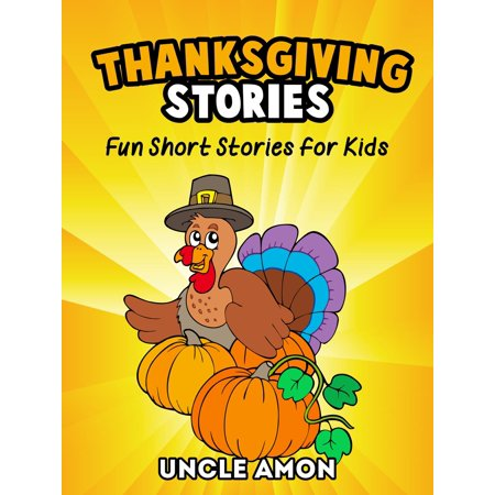 Kids Thanksgiving (Thanksgiving Stories: Fun Short Stories for Kids -)