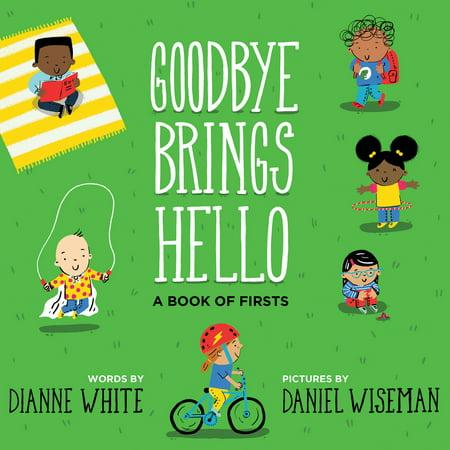 Goodbye Brings Hello : A Book of Firsts](Goodbye Halloween Hello Christmas)