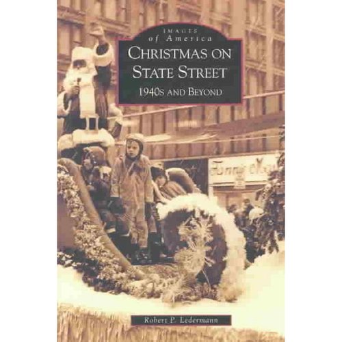 Christmas on State Street: 1940S and Beyond