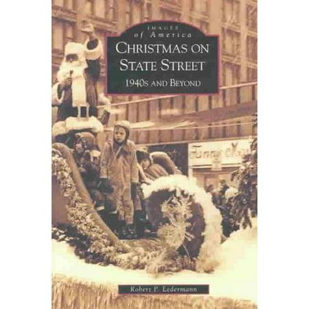 Christmas On State Street  1940S And Beyond