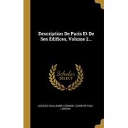 Description de Paris Et de Ses difices, Volume 2... Hardcover