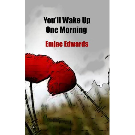 You'll Wake Up One Morning - eBook (Time To Wake Up In The Morning)