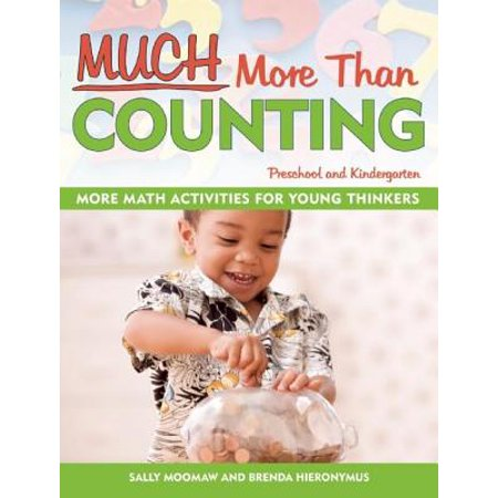 Much More Than Counting : More Whole Math Activities for Preschool and Kindergarten