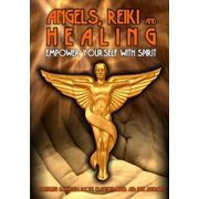 Angels Reiki and Healing: Empower Yourself With Spirit by
