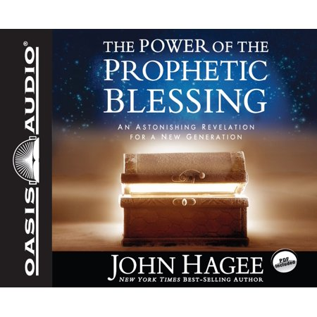 The Power of the Prophetic Blessing : An Astonishing Revelation for a New Generation