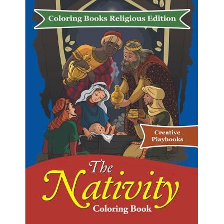 The Nativity Coloring Book - Coloring Books Religious Edition - Religious Books